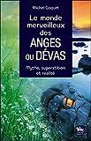 Le monde merveilleux des Anges ou Dévas - Mythe, superstition et réalité