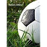 Soccer Cards for Coaches Thank you Cards for Coaches and Teachers. Remember to Thank the Coach. Perfect Appreciation Cards to say Thanks to that special coach or teacher. Cards For Coaches is here to help you appreciate the coaches in yours and your children's lives. Cards are available for: Baseball / Basketball / Cheerleading / Dance / Football / Generic / Golf / Hockey / Soccer / Swimming / Tennis / Figure Skating / Ringette / Equestrian / Martial Arts / Lacrosse / and TEACHERS!