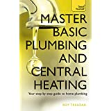 Master Basic Plumbing And Central Heating: Teach Yourself (Teach Yourself General)