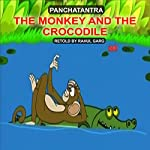 The Monkey and the Crocodile | Dhruv Garg