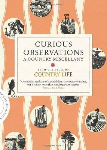 Read Online Curious Observations: A Country Miscellany (Country Life) pdf epub