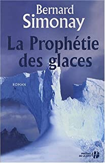 La prophétie des glaces : roman, Simonay, Bernard