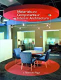 Materials and Components of Interior Architecture, J. Rosemary Riggs, 0131587048