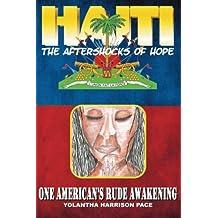 Haiti: The Aftershocks of Hope: One American's Rude Awakening
