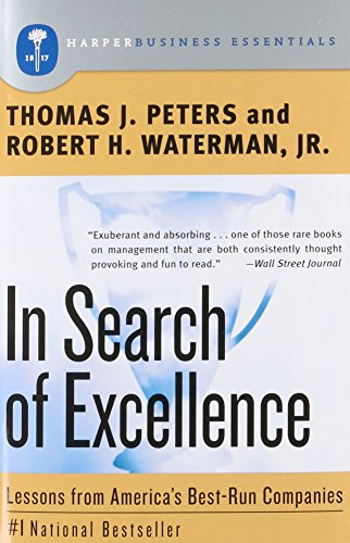 In Search Of Excellence by Thomas J. Peters and Robert H. Waterman Jr