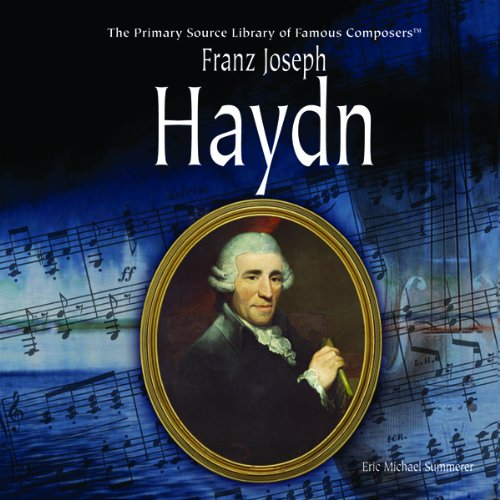 Franz Joseph Haydn (Primary Source Library of Famous Composers) PDF