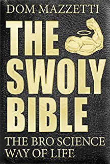 Book Cover: The Swoly Bible: The Bro Science Way of Life