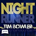 Night Runner Audiobook by Tim Bowler Narrated by Daniel Coonan