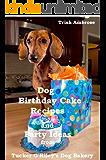 Dog Birthday Cake Recipes and Party Ideas