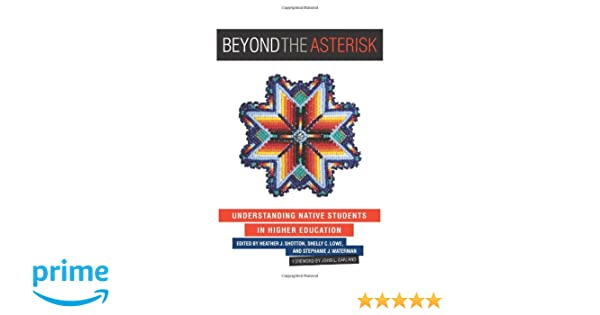 Beyond the Asterisk: Understanding Native Students in Higher