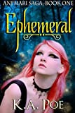 Ephemeral (Ani'mari Saga, Book One), K. A. Poe, 1494308118