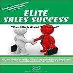 Elite Sales Success: Maximum Performance 4 x 4 Series, Volume 2 | Brian E Birchmeier