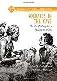 img - for Socrates in the Cave: On the Philosopher s Motive in Plato (Recovering Political Philosophy) book / textbook / text book