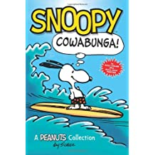 Snoopy: Cowabunga! (PEANUTS AMP! Series Book 1): A Peanuts Collection