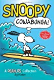 Snoopy: Cowabunga!: A Peanuts Collection (Peanuts Kids)