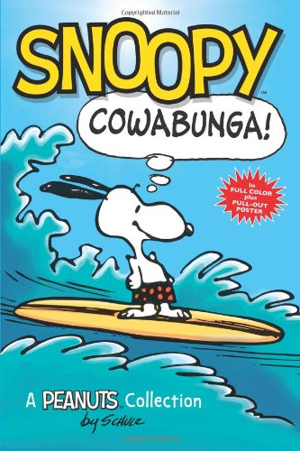Snoopy: Cowabunga! (PEANUTS AMP! Series Book 1): A Peanuts Collection (Peanuts Kids)