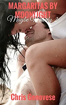 Margaritas by Moonlight (A Romance Novella): Maybe Mandy 2 by [Genovese, Chris]