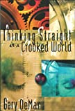 Thinking Straight in a Crooked World, Gary DeMar, 0915815397