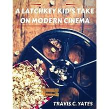 A Latchkey Kid's Take on Modern Cinema