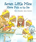 Seven Little Mice Have Fun on the Ice, Kazuo Iwamura, 0735840482