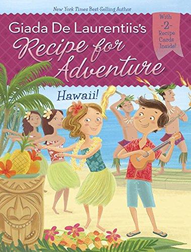 Hawaii! #6 (Recipe for Adventure) by Giada De Laurentiis, Brandi Dougherty