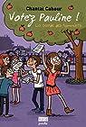 La Bande des pommiers, tome 1 : Votez Pauline ! par Cahour