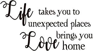 ZSSZ Life Takes You to Unexpected Places Love Brings You Home Vinyl Wall Decal Art Letters House Décor