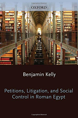 Document Control (Petitions, Litigation, and Social Control in Roman Egypt (Oxford Studies in Ancient Documents))