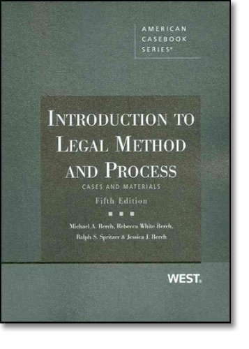 Introduction to Legal Method and Process (American Casebook Series) 5th edition by Berch, Michael, White-Berch, Rebecca, Spritzer, Ralph, Berch (2010) Paperback