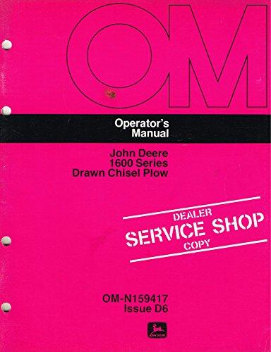 Series Chisel Plow (John Deere Operator's Manual, OM-N159417, Issue D6, 1600 Series Drawn Chisel Plow.)