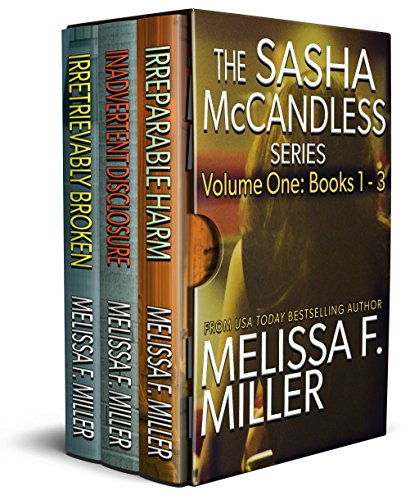 Now available in one volume, the first three fast-paced, suspense-packed legal thrillers in the Sasha McCandless series by USA TODAY Bestselling Author Melissa F. Miller!Irreparable Harm (Book 1)After eight long years, Sasha McCandless is about to ma...
