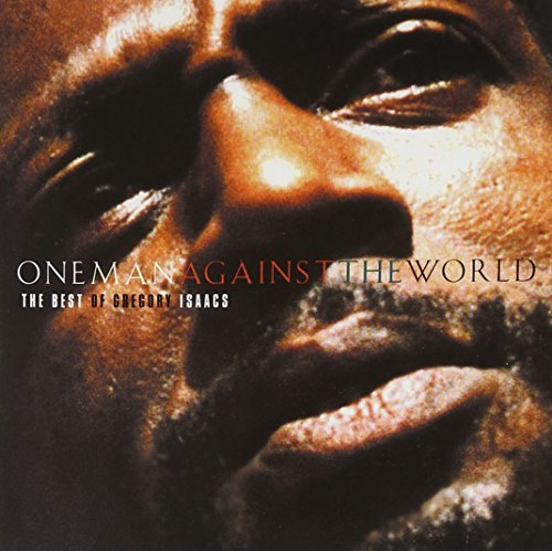 One Man Against the World: The Best of Gregory Isaacs by Gregory Isaacs (1996-11-26)