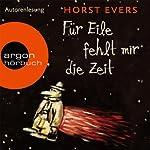 Für Eile fehlt mir die Zeit | Horst Evers