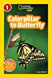 img - for National Geographic Readers: Caterpillar to Butterfly book / textbook / text book