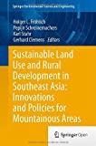 Sustainable Land Use and Rural Development in Southeast Asia: : Innovations and Policies for Mountainous Areas, , 3642333761