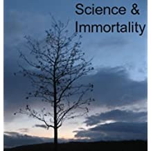 Science and Immortality (English Edition)