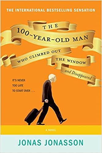 The 100-Year-Old Man Who Climbed Out The Window And Disappeared: Jonasson,  Jonas: 9781443419109: Books - Amazon.ca