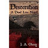 Desecration: A Dead Line Novel