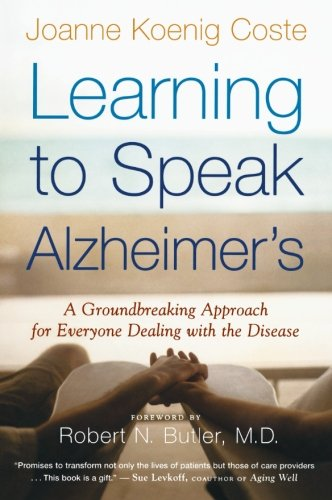 Learning to Speak Alzheimer's: A Groundbreaking Approach for Everyone Dealing with the - New Tide Product
