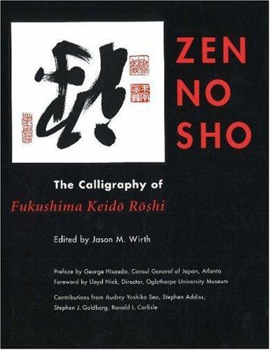 Zen No Sho: The Calligraphy of Fukushima Keido Roshi pdf epub