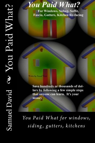 you-paid-what-you-paid-what-for-windows-siding-gutters-kitchens
