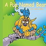 A Pup Named Bear, Rosie Munoz, 1420832166