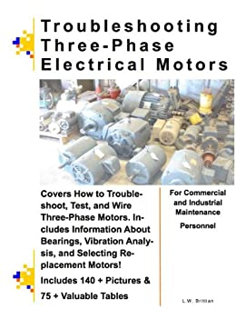 Troubleshooting Three Phase Electrical Motors English Edition Ebook L W Brittian Amazon