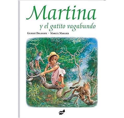 Martina Y El Gatito Vagabundo: Amazon.es: Delahaye, Gilbert, Marlier, Marcel, Castany Prado, Gloria: Libros