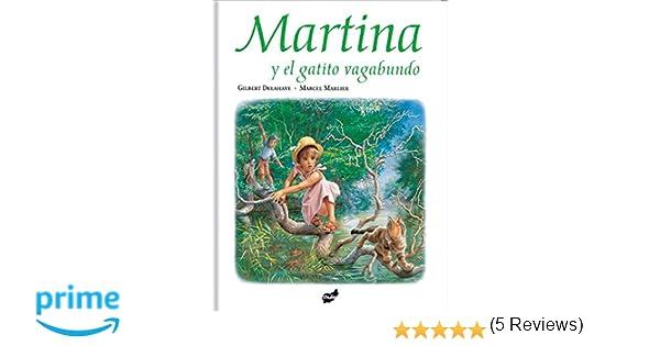 Martina Y El Gatito Vagabundo: Amazon.es: Gilbert Delahaye ...