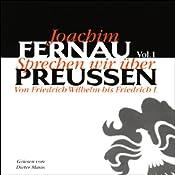 Sprechen wir über Preußen - Vol. 1 | Joachim Fernau