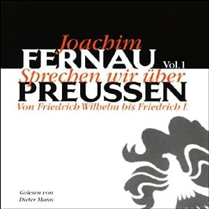 Sprechen wir über Preußen - Vol. 1 Hörbuch