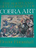 The Roots and Development of Cobra Art, Eleanor Flomenhaft, 0933535007