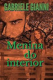 Menina do interior: Os desejos secretos de uma virgem sonhadora