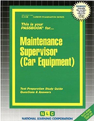 - Maintenance Supervisor (Car Equipment)(Passbooks) (Career Examination Series)